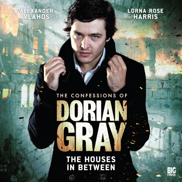 The Confessions of Dorian Gray: The Houses In Between