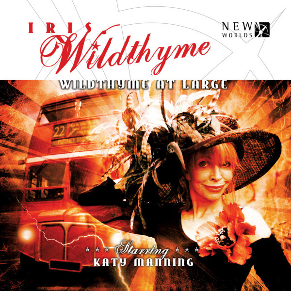 Iris Wildthyme: Wildthyme at Large