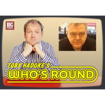 Toby Hadoke's Who's Round: 005: Kevin McNally