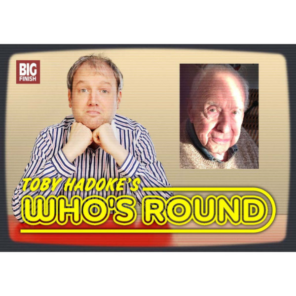 Toby Hadoke's Who's Round: 022: Gordon Sterne and Colin Mapson