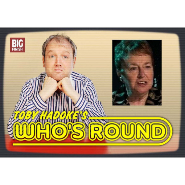 Toby Hadoke's Who's Round: 023: Fiona Cumming