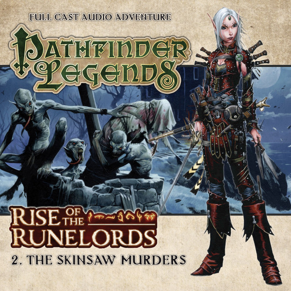 Pathfinder Legends - Rise of the Runelords: The Skinsaw Murders