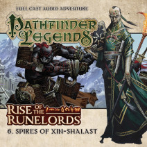 Pathfinder Legends - Rise of the Runelords: Spires of Xin-Shalast