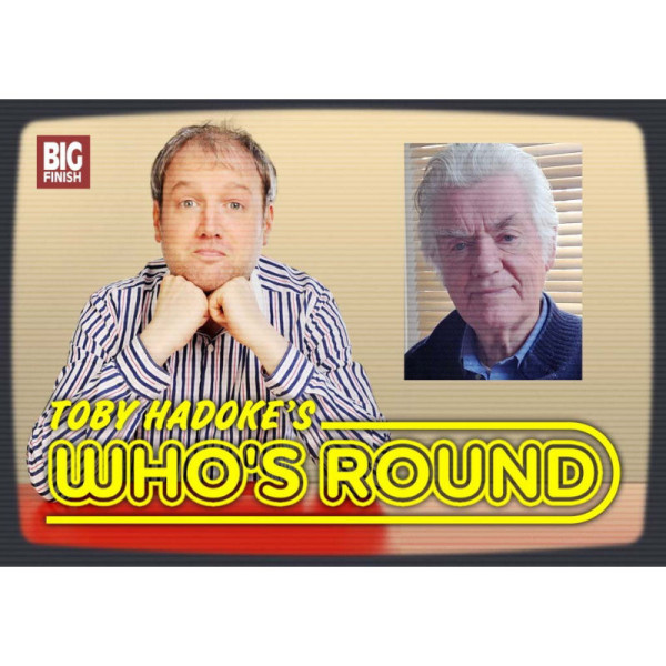 Toby Hadoke's Who's Round: 033: David Weston