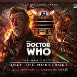 Doctor Who – The War Doctor 1: Only The Monstrous – Pre-order price held until February 29th 2016!