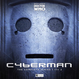 Cyberman: The Complete Series 1 & 2 - from the Worlds of Doctor Who