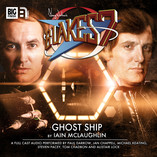 Blake's 7 - Full-Cast - Ghost Ship Trailer and The Final Covers!