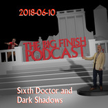 2018-06-10 Sixth Doctor and Dark Shadows