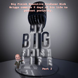 2018-05-11 My Big Finish Life Part 2