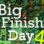 Big Finish Day 4: Book Now!