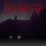 Dark Shadows: Bloodlust Announced