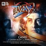 Blake's 7 - Caged: Out Now!