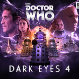 Doctor Who: Dark Eyes 4 - New Release Date!