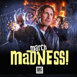 Coming Soon - Big Finish's March Madness