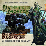 Pathfinder Legends - Rise of the Runelords: The Spires of Xin-Shalast - Out Today