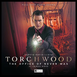 Out now - Torchwood - The Office Of Never Was