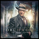 Torchwood - The Dying Room with Simon Russell Beale - out now!