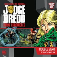 Judge Dredd: Crime Chronicles - Double Zero