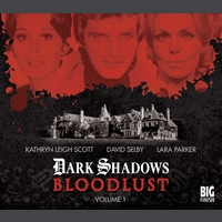 Dark Shadows: Bloodlust Volume 01 (Episodes 1-6)