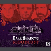 Dark Shadows: Bloodlust (Collected Episodes 7 - 13)