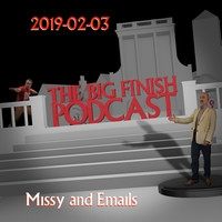 Big Finish Podcast 2019-02-03 Missy and Emails