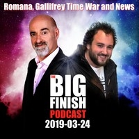 Big Finish Podcast 2019-03-24 Romana, Gallifrey Time War and News