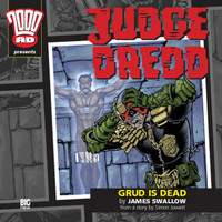 Judge Dredd: Grud is Dead