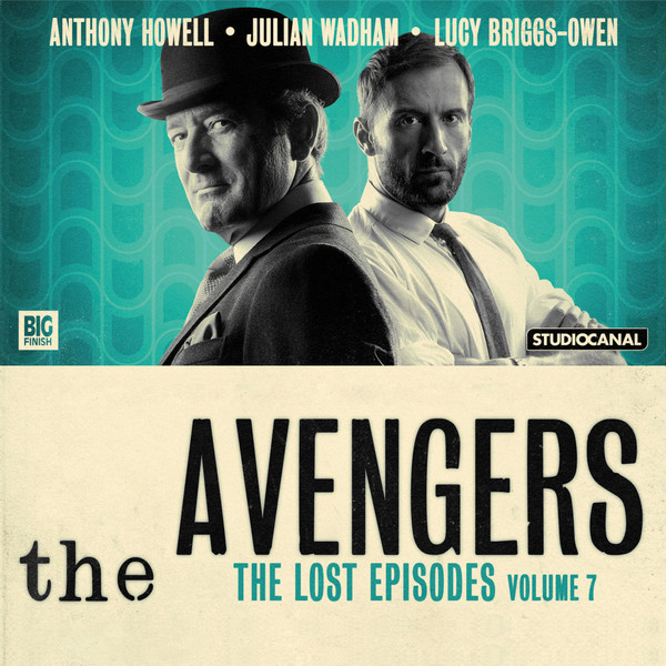 Big Finish Productions - The Avengers - The Lost Episodes - Volume 7 - Adapted by Ian Potter, Tom Mallaburn, John Dorney