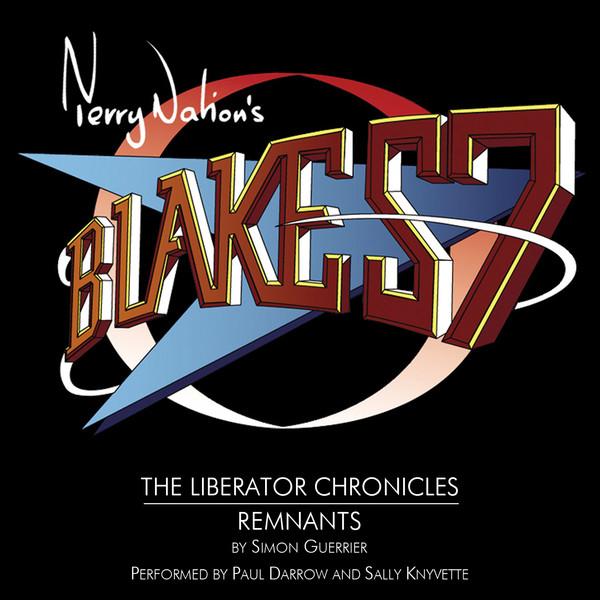 Blakes 7 - Remnants - Simon Guerrier