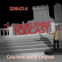 Big Finish Podcast 2018-03-11 Celia Imrie and BF Originals