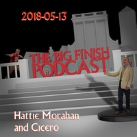 Big Finish Podcast 2018-05-13 Hattie Morahan and Cicero