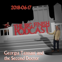 Big Finish Podcast 2018-06-17 Georgia Tennant and the Second Doctor