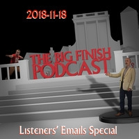 Big Finish Podcast 2018-11-18 Listeners' Emails Special