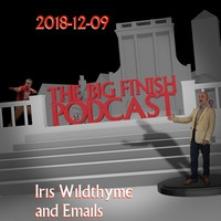 Big Finish Podcast 2018-12-09 Iris Wildthyme and Emails