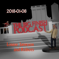 Big Finish Podcast 2018-01-08 Louise Jameson and Robots