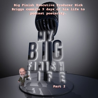 Big Finish Podcast 2018-05-11 My Big Finish Life Part 2