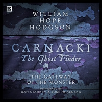 Carnacki the Ghost-Finder: The Gateway of the Monster