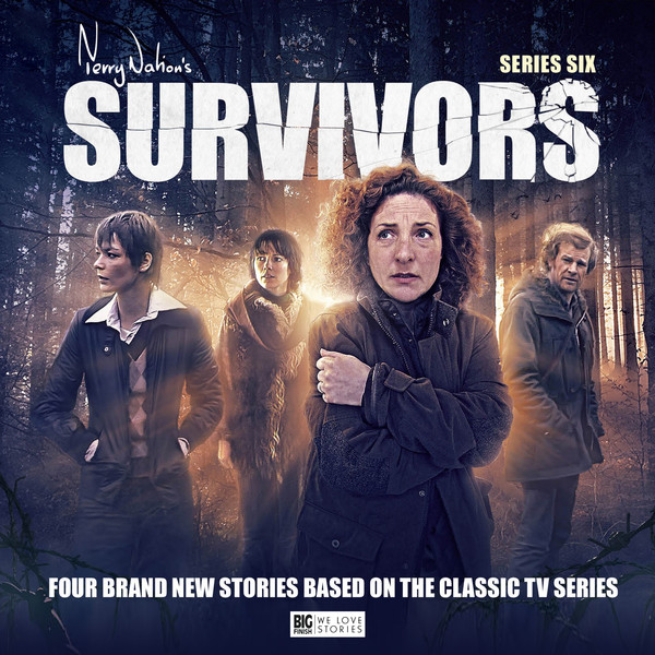 Big Finish Survivors Series 6 - Christopher Hatherall, Simon Clark, Ian Potter, Andrew Smith