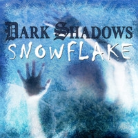 Dark Shadows: Snowflake - A Ghost Story for Hallowe'en