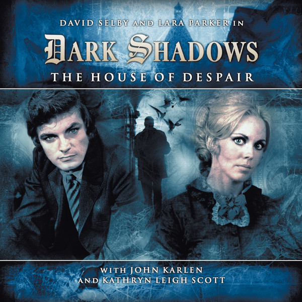 Dark Shadows House of Despair - Big Finish