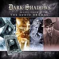 Dark Shadows: Music from the Audio Dramas - Volume I