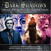 Dark Shadows: Music from the Audio Dramas Volume 02