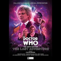 The Sixth Doctor - The Last Adventure