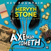 The Mervyn Stone Mysteries: The Axeman Cometh