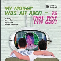 My Mother Was an Alien... Is That Why I'm Gay?