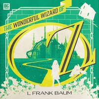 BF - Wonderful Wizard of Oz - Big Finish Classics - L. Frank Baum