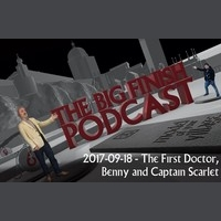Big Finish Podcast 2017-09-18 First Doctor, Benny and Captain Scarlet
