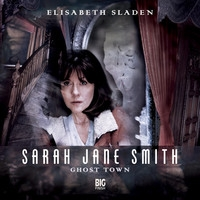 Sarah Jane Smith: Ghost Town