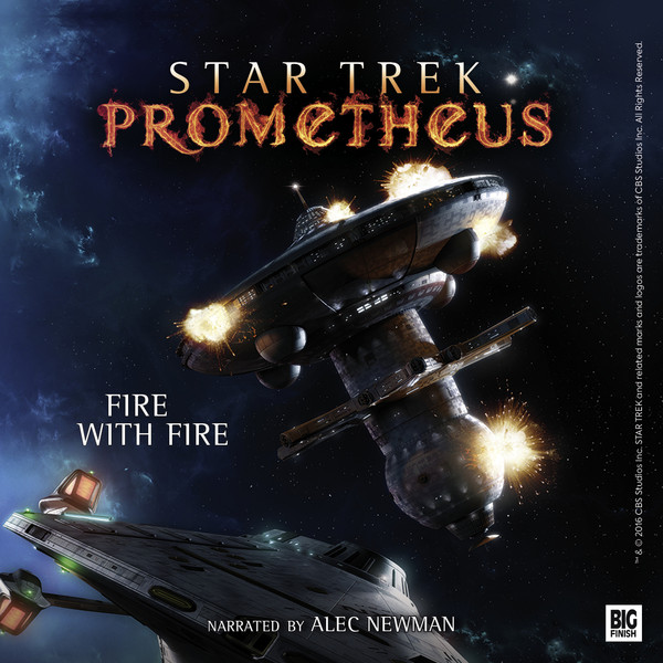 Star Trek: Prometheus - Fire With Fire