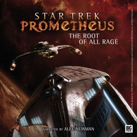 Star Trek Prometheus: The Root of All Rage